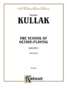 Cover icon of School of Octave-Playing, Volume I (COMPLETE) sheet music for piano solo by Theodor Kullak