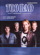 Cover icon of Too Bad sheet music for piano, voice or other instruments by Nickelback