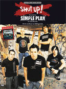 Cover icon of Shut Up! sheet music for piano, voice or other instruments by Simple Plan