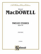 Cover icon of Twelve Etudes, Op. 39 (COMPLETE) sheet music for piano solo by Edward MacDowell