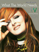 Cover icon of What the World Needs sheet music for piano, voice or other instruments by Wynonna