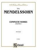 Cover icon of Complete Works, Volume II (COMPLETE) sheet music for piano solo by Felix Mendelssohn-Bartholdy