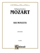 Cover icon of Six Minuets (COMPLETE) sheet music for piano solo by Wolfgang Amadeus Mozart