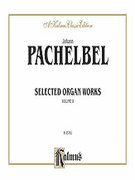 Cover icon of Selected Organ Works, Volume II (COMPLETE) sheet music for organ solo by Johann Pachelbel