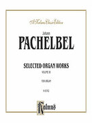 Cover icon of Selected Organ Works, Volume III (COMPLETE) sheet music for organ solo by Johann Pachelbel