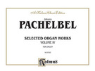 Cover icon of Selected Organ Works, Volume IV (COMPLETE) sheet music for organ solo by Johann Pachelbel