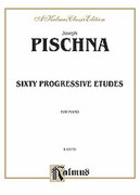 Cover icon of Sixty Progressive Studies (COMPLETE) sheet music for piano solo by Josef Pischna