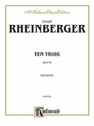 Cover icon of Ten Trios, Op. 49 (COMPLETE) sheet music for organ solo by Joseph Rheinberger, classical score, easy/intermediate skill level