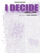 Cover icon of I Decide sheet music for piano, voice or other instruments by Lindsay Lohan