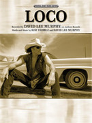 Cover icon of Loco sheet music for piano, voice or other instruments by David Lee Murphy