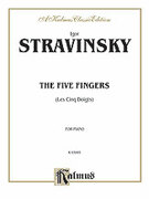 Cover icon of The Five Fingers (COMPLETE) sheet music for piano solo by Igor Stravinsky