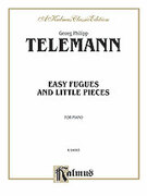 Cover icon of Easy Fugues and Little Pieces (COMPLETE) sheet music for piano solo by Georg Philipp Telemann, classical score, intermediate piano