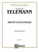 Cover icon of Twenty Little Fugues (COMPLETE) sheet music for organ solo by Georg Philipp Telemann, classical score, easy/intermediate