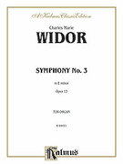 Cover icon of Symphony No. 3 in E Minor, Op. 13 (COMPLETE) sheet music for organ solo by Charles Marie Widor and Charles Marie Widor