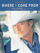 Cover icon of Where I Come From sheet music for piano, voice or other instruments by Alan Jackson