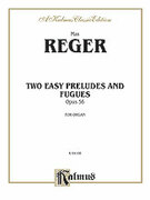 Cover icon of Two Easy Preludes and Fugues, Op. 56 (COMPLETE) sheet music for organ solo by Max Reger