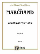 Cover icon of Organ Compositions (COMPLETE) sheet music for organ solo by Louis Marchand, classical score, easy/intermediate