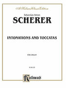 Cover icon of Intonations and Toccatas (COMPLETE) sheet music for organ solo by Sebastian Anton Scherer