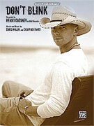 Cover icon of Don't Blink sheet music for piano, voice or other instruments by Kenny Chesney