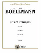 Cover icon of Heures Mystiques, Op. 30, Volume II (COMPLETE) sheet music for organ solo by Leon Boellmann and Leon Boellmann