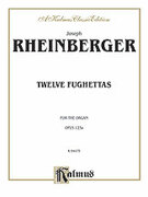 Cover icon of Twelve Fughettas, Op. 123A (COMPLETE) sheet music for organ solo by Joseph Rheinberger, classical score, easy/intermediate