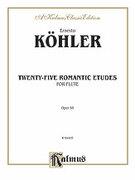 Cover icon of Twenty-Five Romantic Etudes, Op. 66 (COMPLETE) sheet music for flute by Ernesto Kohler, classical score, intermediate flute