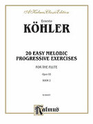 Cover icon of Twenty Easy Melodic Progressive Exercises, Op. 93, Volume II, Nos. 11-20 (COMPLETE) sheet music for flute by Ernesto Kohler, classical score, intermediate