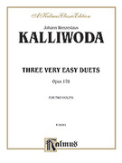 Cover icon of Three Very Easy Duets, Op. 178 (COMPLETE) sheet music for two violins by Johann W. Kalliwoda