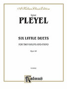 Cover icon of Six Little Duets, Op. 48 (COMPLETE) sheet music for two violins and piano by Ignaz Joseph Pleyel
