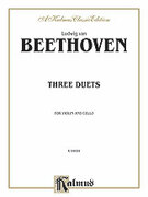 Cover icon of Three Duets for Violin and Cello (COMPLETE) sheet music for violin and cello by Ludwig van Beethoven