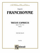 Cover icon of Twelve Caprices for Two Cellos, Op. 7 - (Book II Full Score and Parts) (COMPLETE) sheet music for two cellos by August Joseph Franchomme