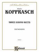 Cover icon of Three Grand Duets (COMPLETE) sheet music for two horns by Wilhelm Kopprasch, classical score, intermediate duet