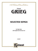 Cover icon of Selected Songs for High Voice-- 36 Songs (COMPLETE) sheet music for voice and piano by Edward Grieg, classical score, intermediate skill level