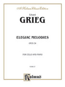 Cover icon of Elegiac Melodies, Op. 34 (COMPLETE) sheet music for cello and piano by Edward Grieg