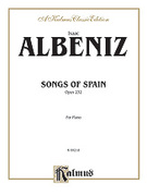Cover icon of Songs of Spain, Op. 232 (COMPLETE) sheet music for piano solo by Isaac Albeniz