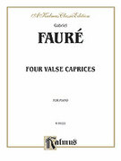 Cover icon of Four Valse Caprices, Op. 30, 38, 59, 62 (COMPLETE) sheet music for piano solo by Gabriel Faure and Gabriel Faure