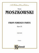 Cover icon of From Foreign Parts, Op. 23 (COMPLETE) sheet music for piano solo by Moritz Moszkowski, classical score, intermediate skill level