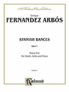Cover icon of Spanish Dances, Op. 1 (COMPLETE) sheet music for piano trio by Enrique Fernandez Arbos