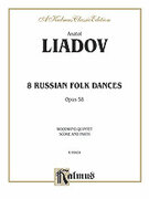 Cover icon of Eight Russian Folk Dances, Op. 58 (COMPLETE) sheet music for flute, oboe, clarinet, horn and bassoon by Anatol Liadov