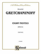 Cover icon of Eight Pastels, Op. 61 (COMPLETE) sheet music for piano solo by Alexander Gretchaninoff, classical score, intermediate skill level