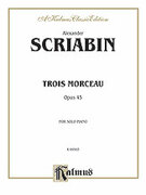 Cover icon of Trois Morceaux (COMPLETE) sheet music for piano solo by Alexander Scriabin, classical score, intermediate piano