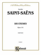 Cover icon of Six Etudes, Op. 111 (COMPLETE) sheet music for piano solo by Camille Saint-Saens and Camille Saint-Saens