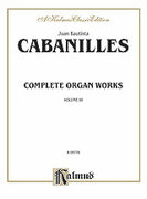 Cover icon of Complete Organ Works, Volume III (COMPLETE) sheet music for organ solo by Juan Cabanilles