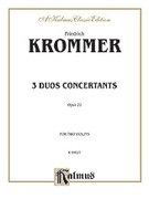 Cover icon of Three Duos Concertants, Op. 22 (COMPLETE) sheet music for two violins by Friedrich Krommer