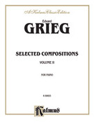 Cover icon of Selected Compositions, Volume II (COMPLETE) sheet music for piano solo by Edward Grieg and Edward Grieg