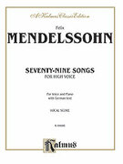 Cover icon of 79 Songs, High Voice (COMPLETE) sheet music for voice and piano by Felix Mendelssohn-Bartholdy