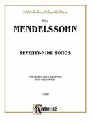 Cover icon of 79 Songs, Medium Voice (COMPLETE) sheet music for voice and piano by Felix Mendelssohn-Bartholdy, classical score, intermediate skill level