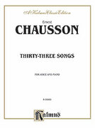 Cover icon of Thirty-Three Songs (COMPLETE) sheet music for voice and piano by Ernest Chausson, classical score, intermediate voice