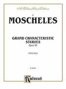 Cover icon of Grand Characteristic Studies, Op. 95 (COMPLETE) sheet music for piano solo by Ignaz Moscheles