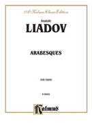 Cover icon of Arabesques (COMPLETE) sheet music for piano solo by Anatol Liadov